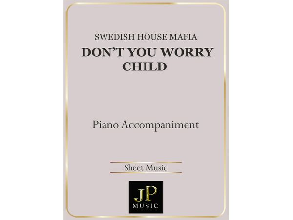 Don't You Worry Child - Piano Accompaniment