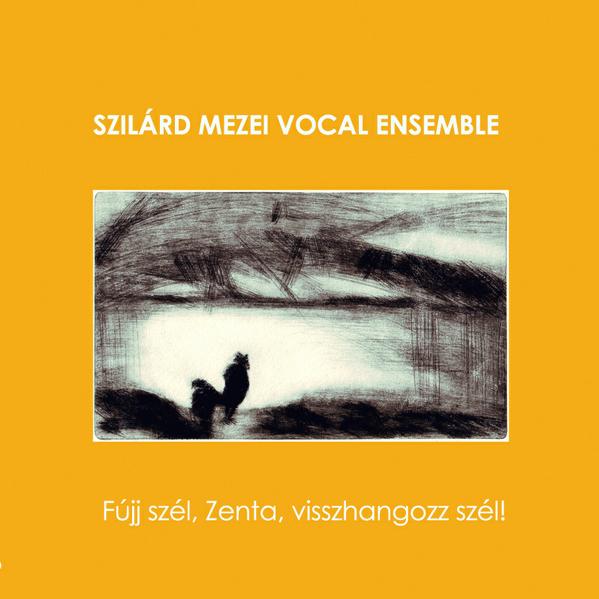 MW883 Fújj szél, Zenta, visshangozz szél by Szilard Mezei Vocal Ensemble