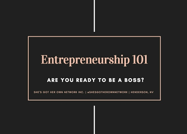 Entrepreneurship 101 - Becoming Your OWN Boss 101