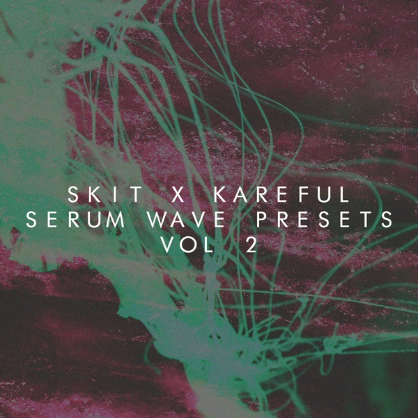 Skit x Kareful - Serum Wave Presets Vol 2