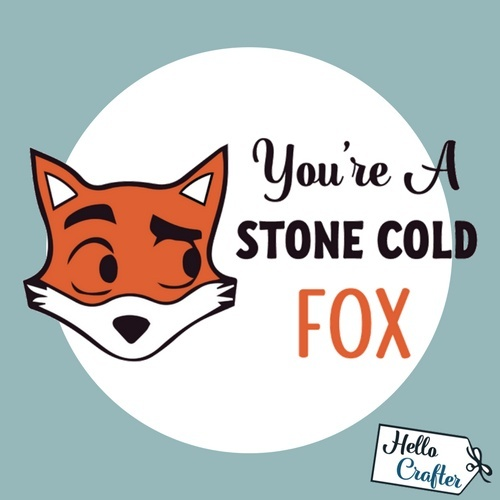 You're A Stone Cold Fox Commercial License