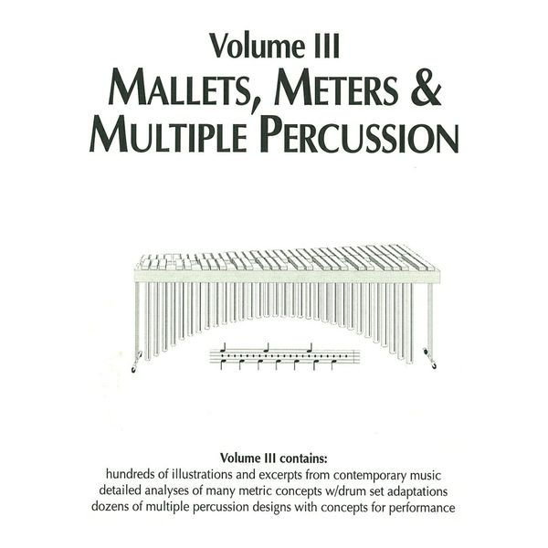 Volume III: Mallets, Meters & Multiple Percussion