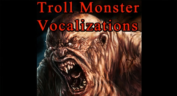 Troll Monster Vocalizations