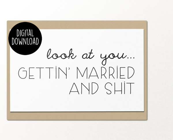 Look at you getting married and shit printable greeting card