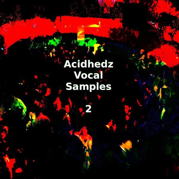 Acidhedz Vocal Sample Pack 2