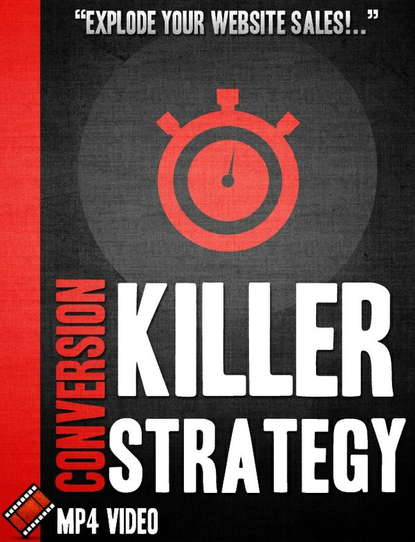 Killer Conversion Strategy Video Tutorial