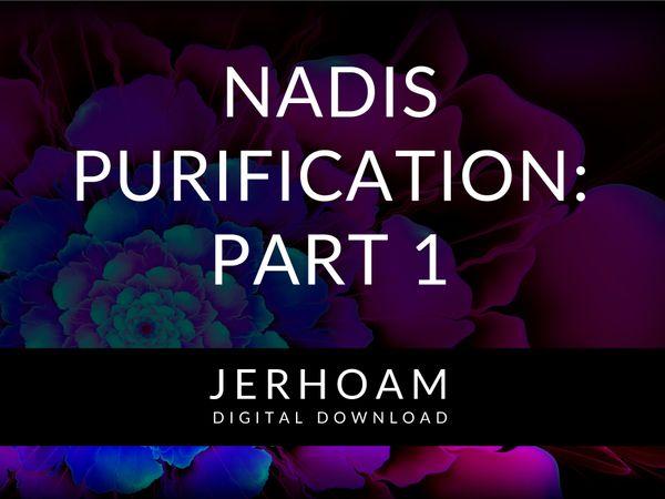 JERHOAM  |  Nadis Purification: Part 1