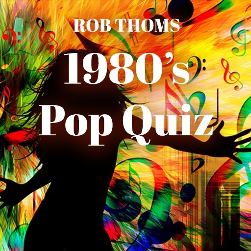 Rob Thoms 1980s Pop Quiz
