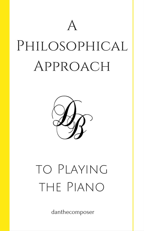A Philosophical Approach to Playing the Piano
