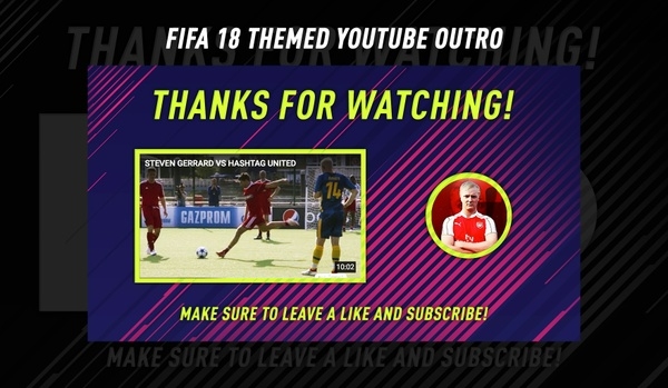 FIFA 18 YOUTUBE OUTRO