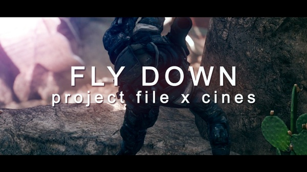 FLY DOWN! (Project File & Cinematics)