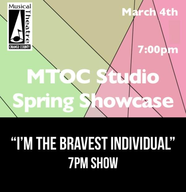 """I'm The Bravest Individual"" –  7PM 3/4/17 MTOC Spring Showcase"