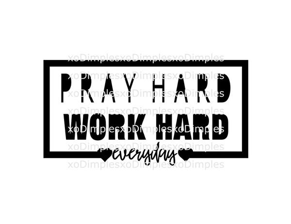 Pray Hard Work Hard SVG