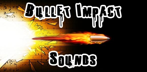 Bullet Impact Sounds