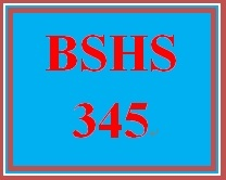 BSHS 345 Week 5 Personal Reflection Paper