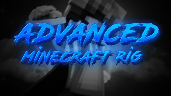 Advanced Minecraft Rig