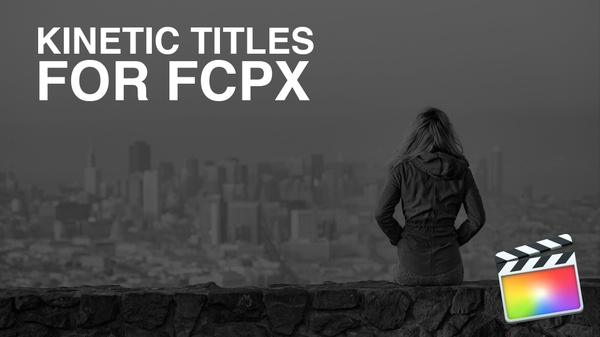 Kinetic Titles For FCPX