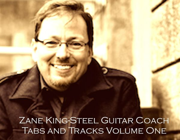 Zane King-Steel Guitar Coach presents: Tabs & Tracks Vol. One Download