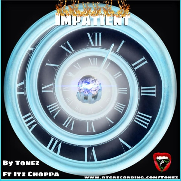 Impatient by Tonez feat Itz Choppa