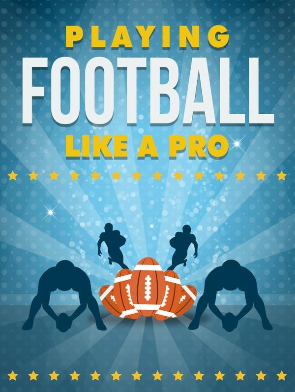 Playing Football Like A Pro