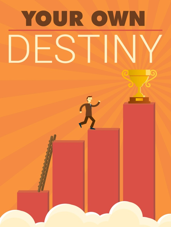 Your Own Destiny