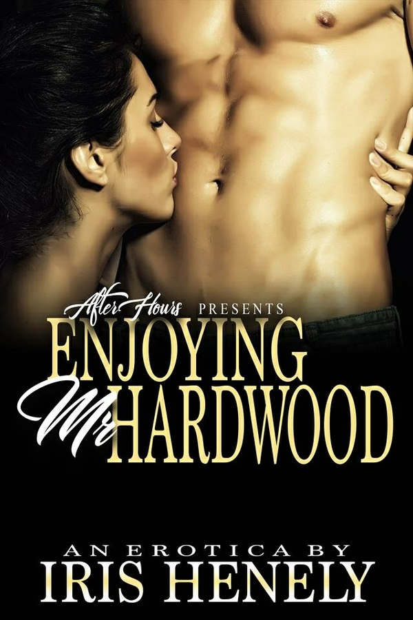 Enjoying Mr. Hardwood_By Iris Henely
