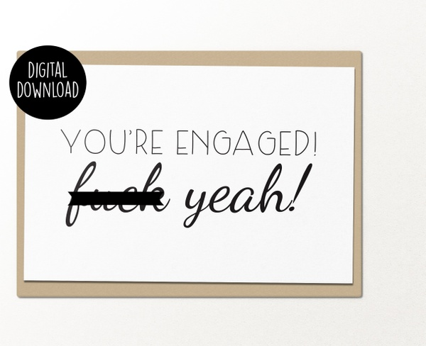 Youre engaged fuck yeah printable greeting card