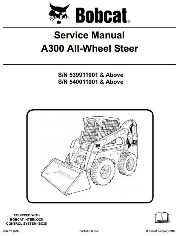 Bobcat Skid Steer Loader Type A300: S/N 539911001 & Above Workshop Service Manual