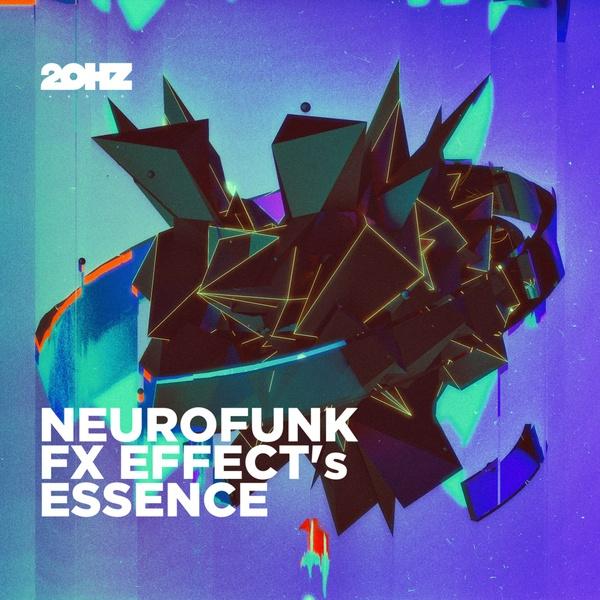 20Hz Sound - Neurofunk FX Essence [Sample Pack]