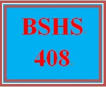 BSHS 408 Week 5 Providing Services When a Threat May Exist