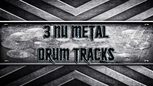 3 Nu Metal Drum Tracks