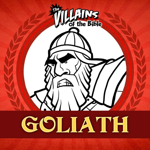 The Villains of the Bible: Goliath