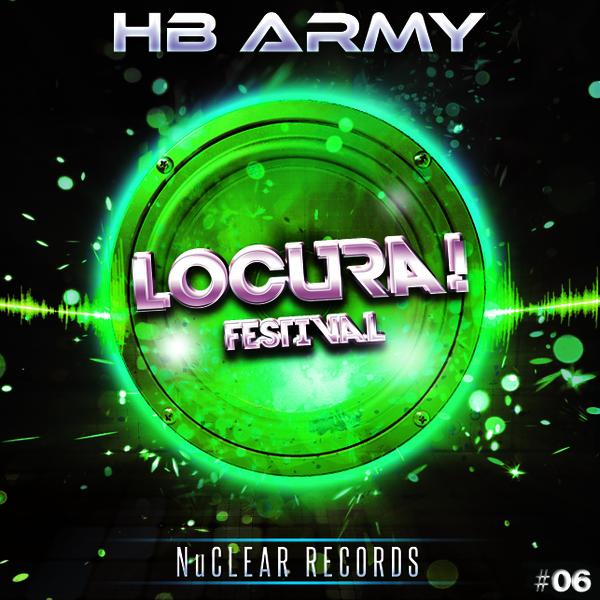 HB ARMY - Locura! Festival (Original Mix)