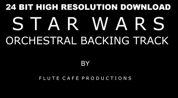 Star Wars Orchestral Medley Backing Track by Flute Cafe