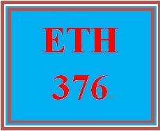 ETH 376 Week 3 Legality and Ethicality of Financial Reporting