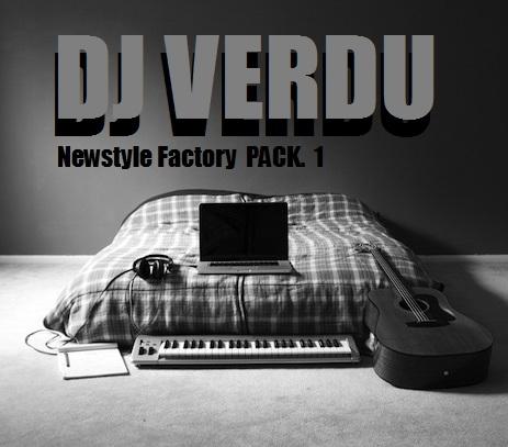 DJ VERDU - Newstyle Factory PACK 1