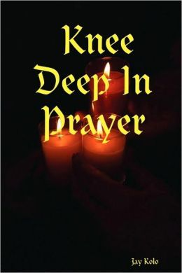 Knee Deep in Prayer