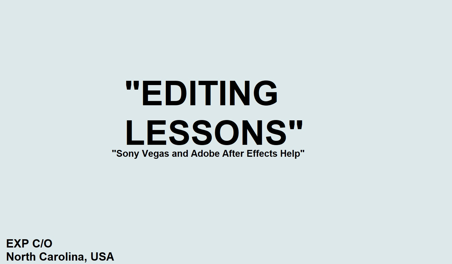 Editing Lessons (Sony Vegas And A Little Bit Of After Effects)