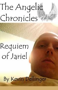 """""""The Angelic Chronicles: Requiem of Jariel"""" Ebook by Kevin Dellinger"""