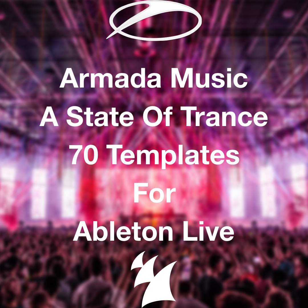 Armada Music / ASOT - 70 Templates For Ableton Live