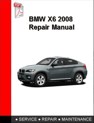 BMW X6 2008 Repair Manual