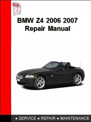 BMW Z4 2006 2007 Repair Manual