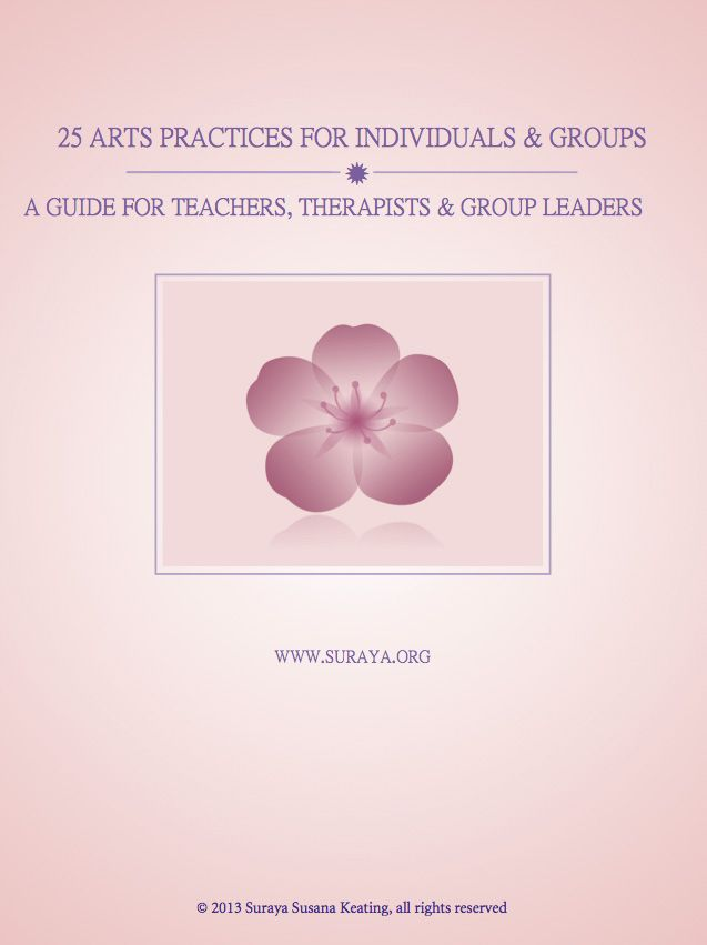 25 Arts Practices for Individuals and Groups: A Guide for Teachers, Therapists and Group Leaders