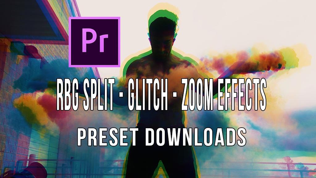 Effects Preset Package: RGB Split - Glitch - Zoom