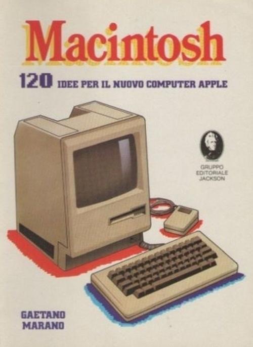 Macintosh ::: 120 idee per il nuovo computer Apple