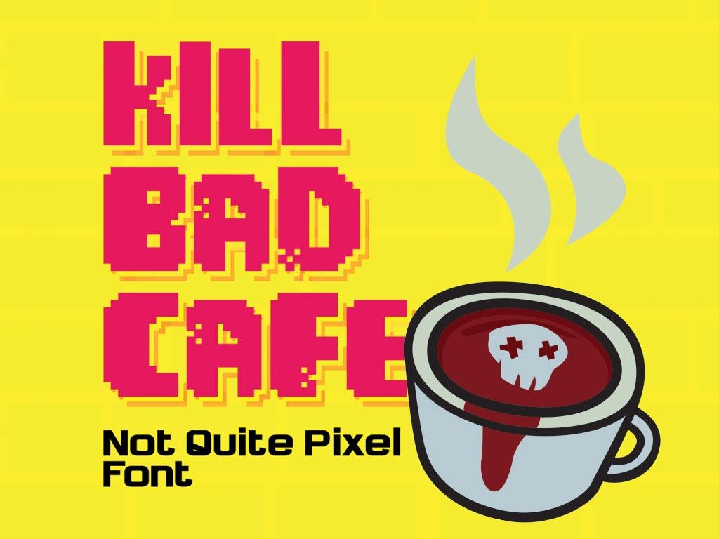 Kill Bad Cafe