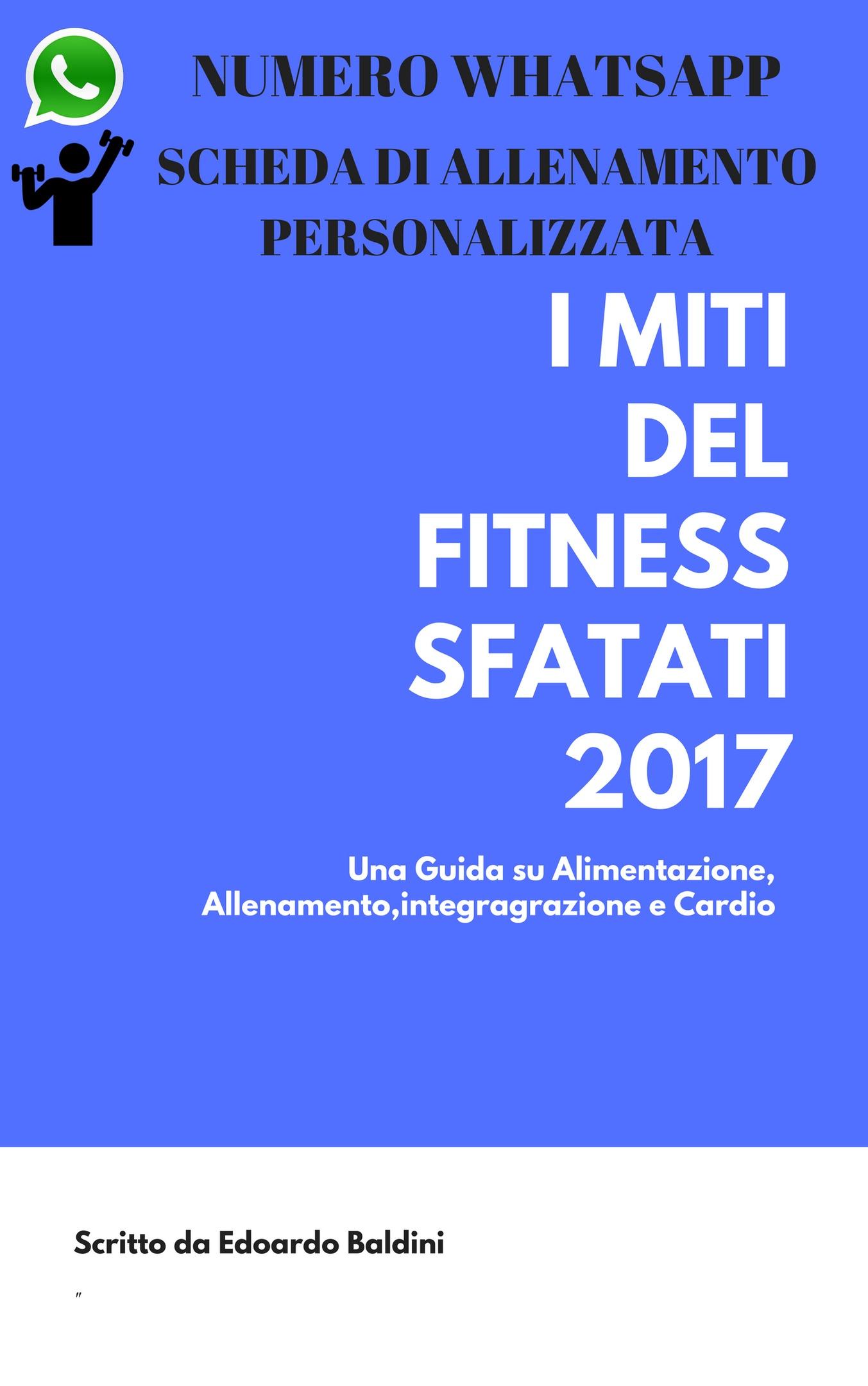VERSIONE AVANZATA * I MITI DEL FITNESS SFATATI 2017 VERSIONE V6 + MARCHE INTEGRATORI + SCHEDE