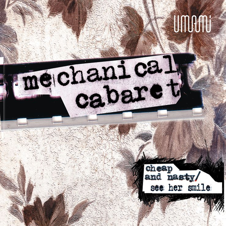 Mechanical Cabaret - Cheap And Nasty/See Her Smile - Single - 6 tracks