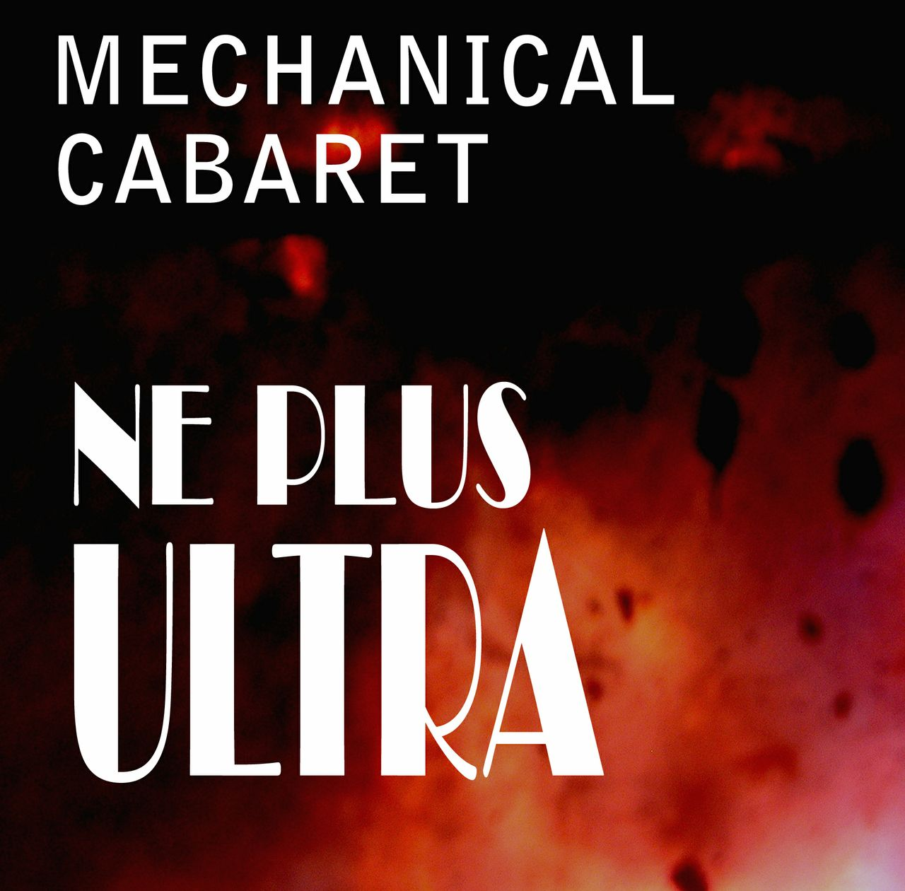 Mechanical Cabaret - Ne Plus Ultra - Single - 5 tracks