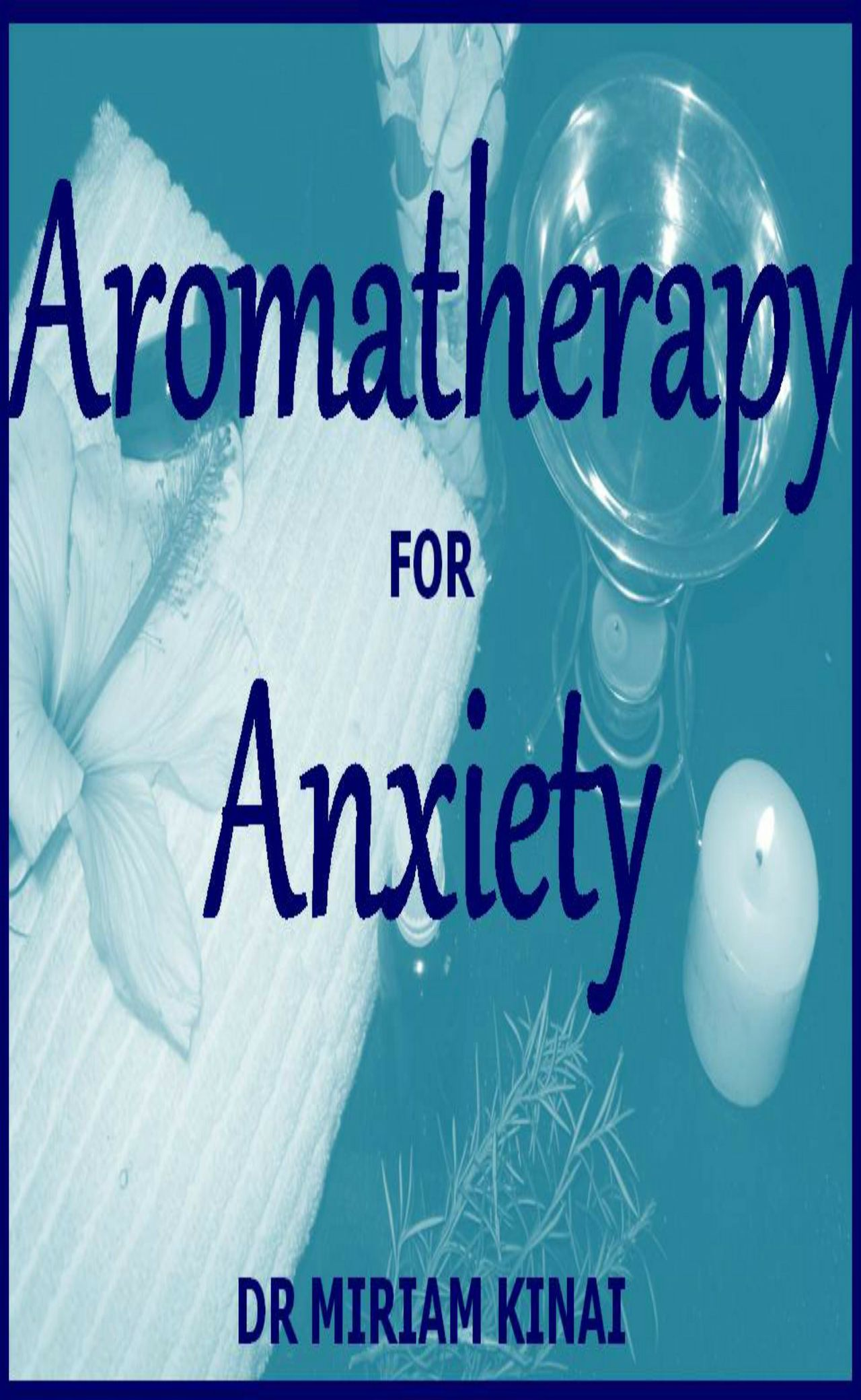 Aromatherapy for Relieving Anxiety